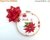 CLOSING SALE - Christmas Suck It Hand Embroidery Hoop Art - Embroidered Vintage Handkerchief Home Decor for the Holiday Humbug / Poinsettia
