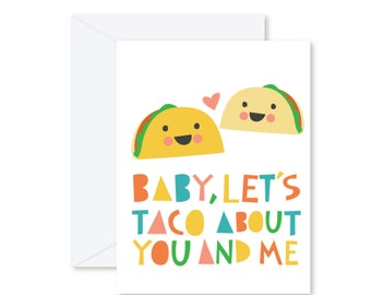 GREETING CARD | Baby, Let's Taco About You And Me  : Junk Food Modern Illustration Art