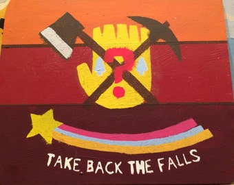 Gravity Falls Take Back the Falls Painted Sign
