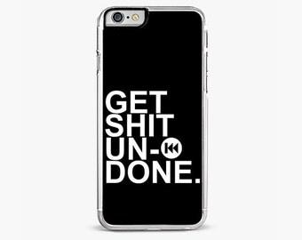 iPhone 7 Case, iPhone 7 Plus Case, Get Shit UnDone  , iPhone 6s case, iPhone 6 plus cover