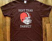 Cleveland Browns Next Year Dammit T-shirt, shirt, funny, retro style, football, gifts for him, gifts for her, championship, zombie