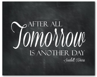 Tomorrow is another day - Typography Wall Art - Scarlett O'Hara quote - Gone with the Wind - gwtw PRINT - Wall Decor - chalkboard PRINT