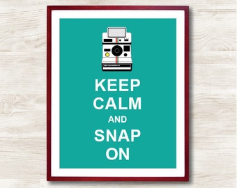 Keep Calm and Snap On - Instant Download, Personalized Gift, Inspirational Quote, Keep Calm Poster, Animal Art Print, Retro Poster, Camera