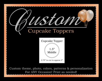 Custom Cupcake Toppers, Printable Party Decorations, ALL Coordinating Custom Designs Can Be Ordered From This Listing