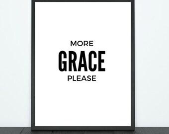 More Grace Please Print - Download - PDF, JPG & PNG