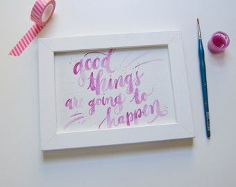 Good things calligraphy quote, 5x7