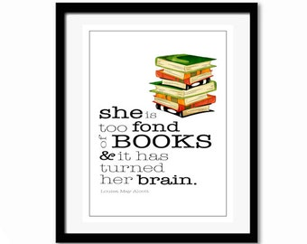 Too Fond of Books,  Literary Quotes, Literary Gift, Book Lover Gift, Literary Poster, Dorm Room Decor, Graduation Gift, Louisa May Alcott,
