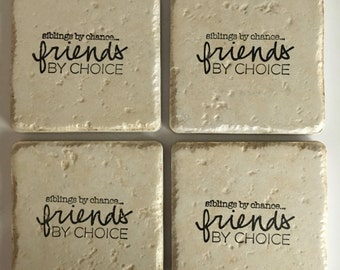 Siblings by chance..Friends by choice..Travertine Tile Coasters..Gift