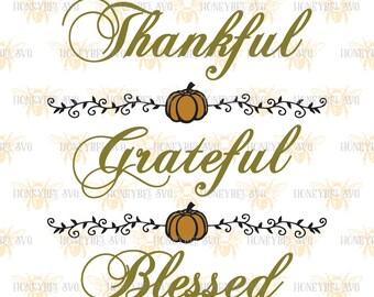 Thankful Grateful Blessed svg Thanksgiving svg Thanksgiving decor svg Fall decor svg Blessed svg Silhouette svg Cricut svg eps dxf Autumn