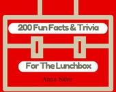200 Printable Fun Facts & Trivia - Lunchbox Notes