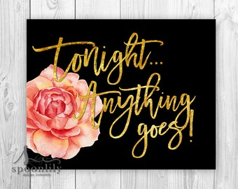 Tonight Anything Goes Typography Art, Anything Goes Quote, Party Decor, Gold Bachelorette party decor, Wedding Reception Decor