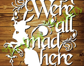 We're All Mad Here - CYO Papercutting Template
