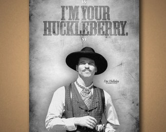 """TOMBSTONE Doc Holliday """"I'm Your Huckleberry"""" Quote Poster"""