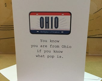 You know you are from Ohio if you know what pop is.