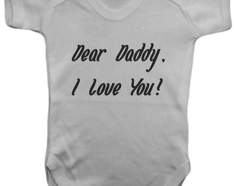 Dear Daddy,I Love You! -Baby Bodysuit -  Vest,Baby Grow,,Baby One Piece,Baby Clothes,Bodysuit, baby onesie,100% Cotton - Silkscreen
