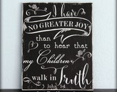 I Have No Greater Joy... 3 John 1:4, Bible Verse, Hand Painted Chalkboard Style Sign, Distressed Wood, Typography Word Art, Christian Sign