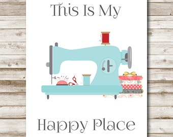 This Is My Happy Place Printable Craft Room Art Sewing Print Home Decor Sewing Room Decor Craft Print DIY Printable 5x7 8x10 11x14