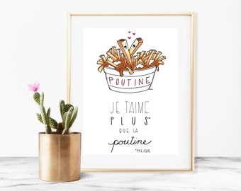 Home decor - print art - wall art - poutine art print - art print - 8x10 print - Je t'aime plus que la poutine - poutine illustration