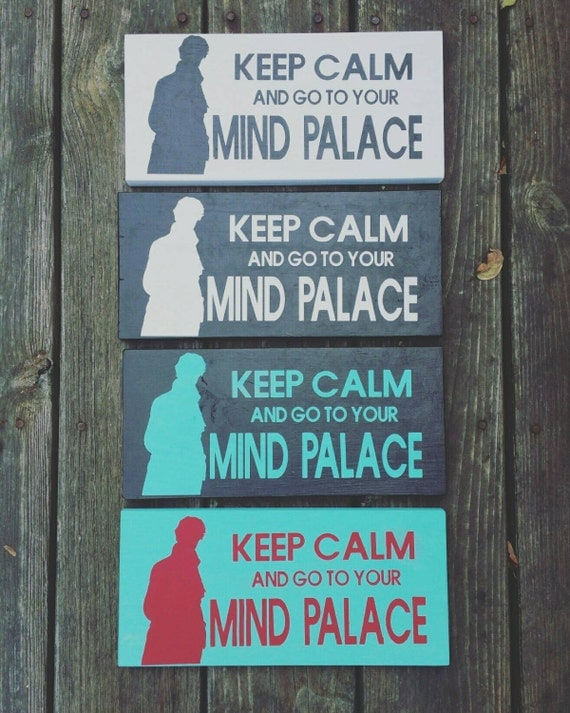 Keep Calm and Go to Your Mind Place | Sherlock Gift Guide