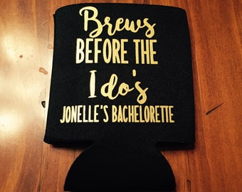 Brew's before the i do's bachelorette party can coolers / bachelorette party favors / fast shipping