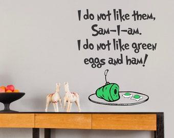 I Do Not Like Them, Sam I Am... Dr. Seuss Vinyl Wall Decal