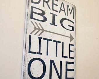 Dream Big Little One Nursery Sign Wood Nursery Wall Art Boys Nursery Decor Baby Gift Rustic Tribal Nursery Baby Gift Handpainted Sign