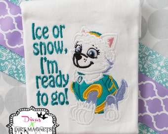 Everest Pup Embroidered Shirt - Birthday Pup Shirt - Birthday Everest Shirt - Ice or Snow I'm Ready To Go