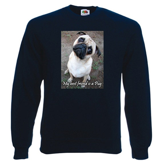 Pug Sweatshirt. Fleecy Lined Ribbed Cuffs and Neck, Choice of Sizes and colours