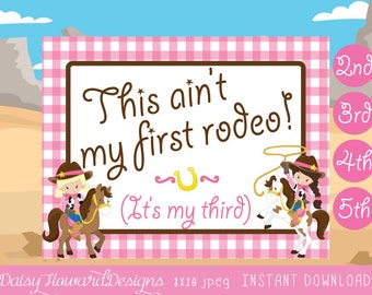 INSTANT DOWNLOAD This Ain't my First Rodeo Cowgirl Party Sign