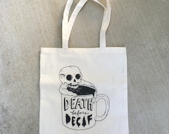 Death Before Decaf Tote