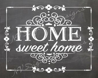 HOME SWEET HOME Chalkboard- Home Sweet Home Chalk sign- Instant Download- 8x10