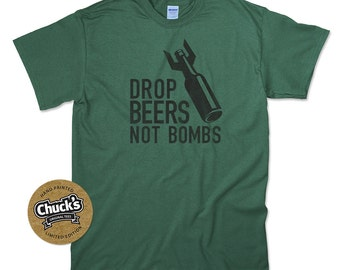 Limited Edition 'Drop Beers Not Bombs' Screen Printed Beer T Shirt