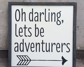 Oh Darling, Lets Be Adventurers sign