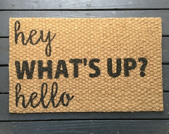 Hey, What's Up, Hello Welcome Mat
