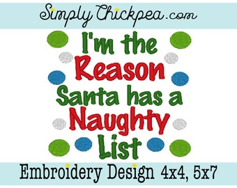 Embroidery Design - I'm the Reason Santa Has a Naughty List - Christmas Saying - Polka Dots - For 4x4 and 5x7 Hoops
