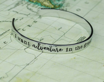 I Want Adventure in the Great Wide Somewhere Cuff Bracelet -  Beauty and the Beast Inspired - Aluminum Brass or Copper Bangle