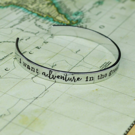 I Want Adventure In The Great Wide Somewhere Cuff Bracelet Beauty