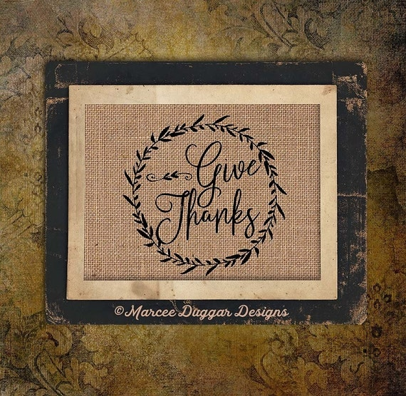 Give thanks | Thanksgiving |  Burlap Print | Personalized | #0218