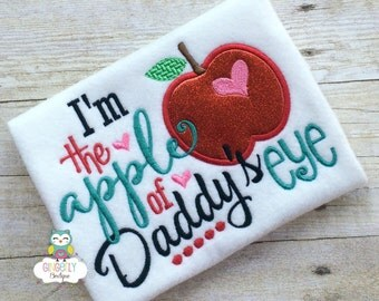 I'm the apple of Daddy's Eye Shirt or Bodysuit, Father's Day, Daddy's Girl, I Love Dad Shirt, I love daddy, Girl I love my daddy