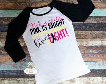 Pink is Pretty Pink is Bright Shirt, Breast Cancer Shirt, Awareness Shirt, Awareness Walk Shirt, Breast Cancer, Cancer Awareness