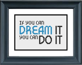 If You Can Dream It, You Can Do It - Walt Disney Quote - PDF Cross-Stitch Pattern