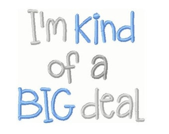I'm Kind of a Big Deal Embroidery Design 4x4 -INSTANT DOWNLOAD-