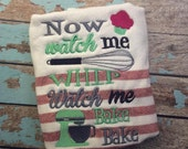 Watch me Whip Watch me Bake Bake - - Mixer - Whisk - 4 Sizes Included - Embroidery Design -   DIGITAL Embroidery DESIGN
