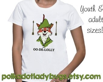 Robin Hood Oo-De-Lolly - Disney Trip Shirt - Custom T-shirt - Infant Toddler Youth Adult Sizes Available