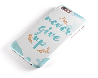 Blue Soft Never Give Up - iNK-Fuzed Hard Case for the Apple iPhone - Samsung Galaxy & More