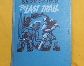 The Last Trail by Zane Grey (1950) Whitnam  Illustrated Sherman 1A