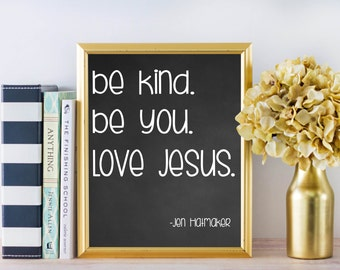 Inspirational Wall Art - Be Kind, Be You, Love Jesus - 8x10 Sign - Instant Download