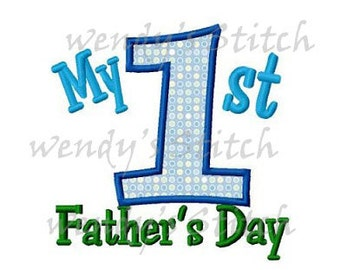 My 1st Father's day applique machine embroidery design instant download