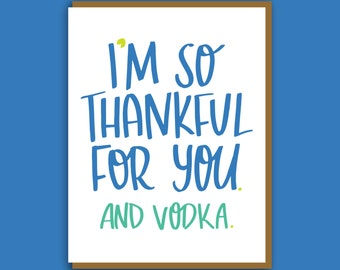 Vodka Card. Alcohol Card. Funny Card. Card for Best Friend. Hand Lettered Card. Colorful Greeting Card. Funny Birthday Card. Thank You