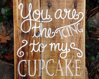 "Rustic, Distressed Reclaimed Wood Sign, ""You are the Icing"" Art"